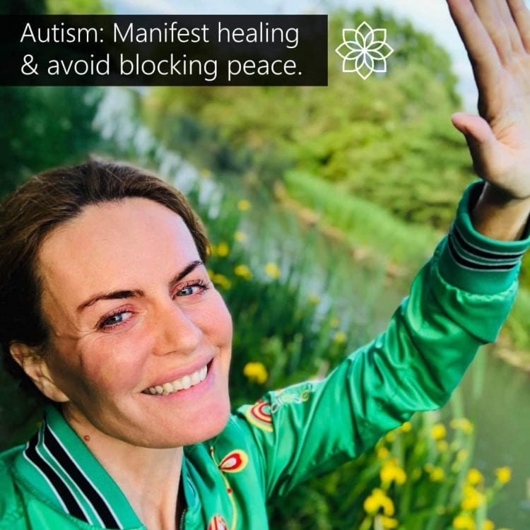 AUTISM: MANIFEST HEALING & AVOID BLOCKING PEACE.