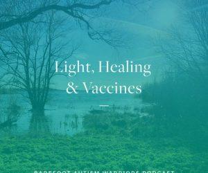 #40: LIGHT, HEALING & VACCINES