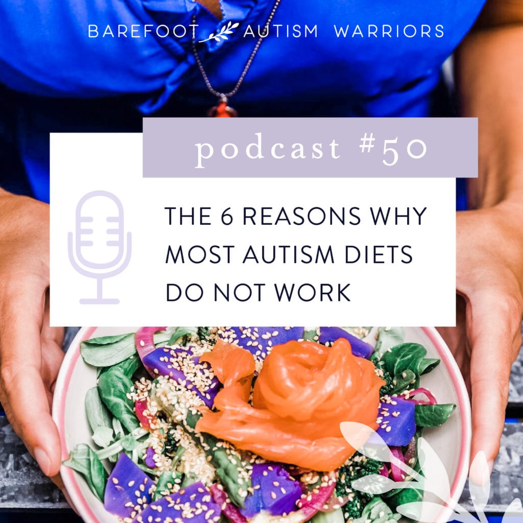 Barefoot Autism Warriors Podcast: The 6 reasons why most autism diets don't work.
