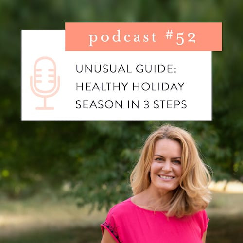 UNUSUAL GUIDE: HEALTHY HOLIDAY SEASON IN 3 STEPS