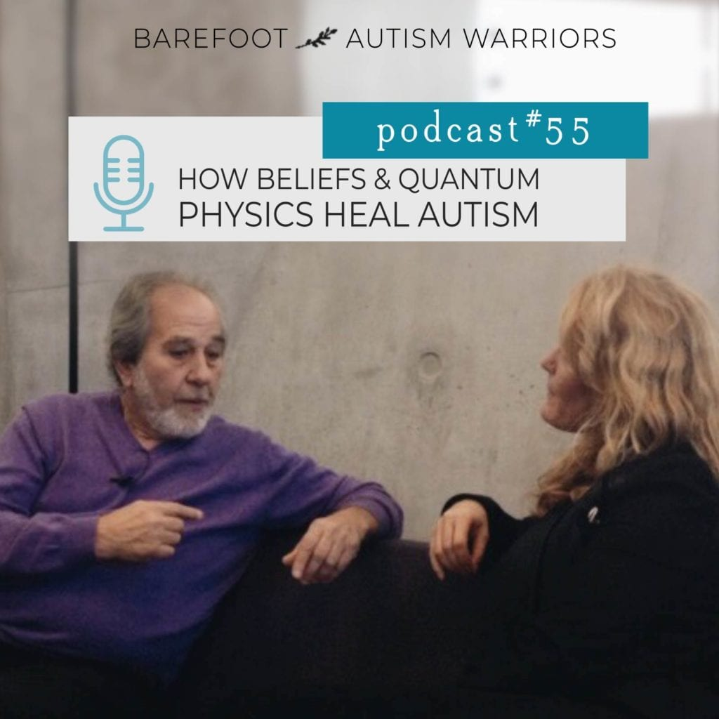 Barefoot Autism Warriors Podcast:  Bruce Lipton: How biology of beliefs and quantum physics heal autism.