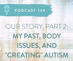 #69: OUR AUTISM TURNAROUND JOURNEY (PART 2)