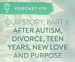 #70: OUR AUTISM TURNAROUND JOURNEY (PART 3)