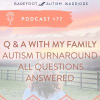 #77: Q & A WITH MY FAMILY – ALL QUESTIONS ABOUT AUTISM ANSWERED