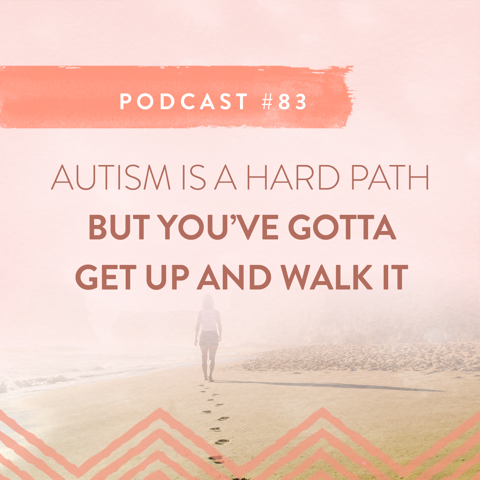 AUTISM IS A HARD PATH - BUT YOU HAVE TO WALK IT