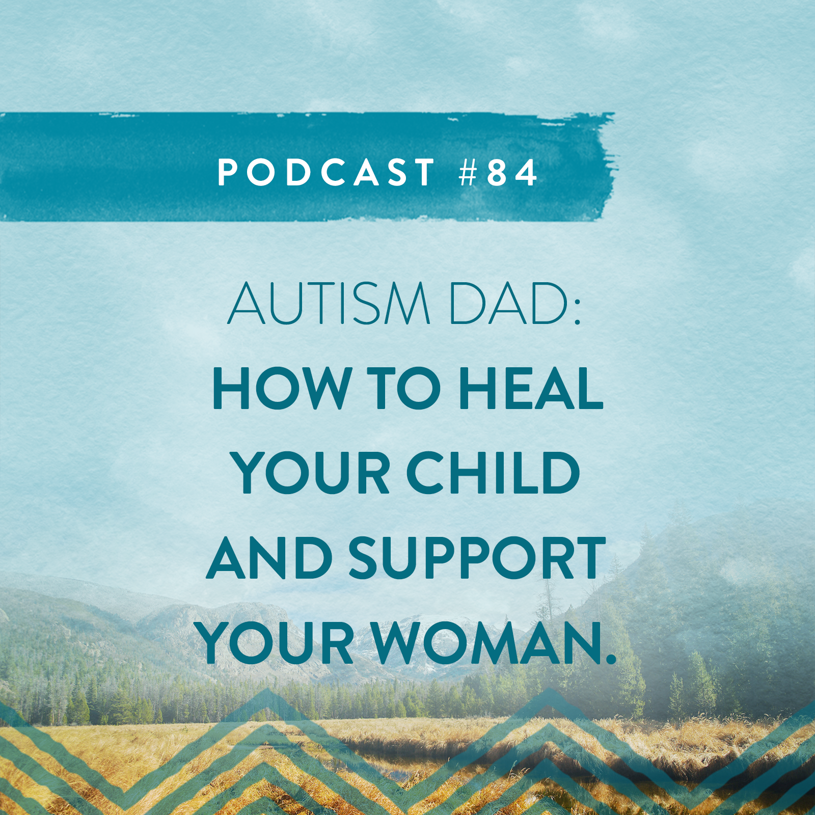 AUTISM DAD HOW TO HEAL YOUR CHILD & HELP YOUR PARTNER