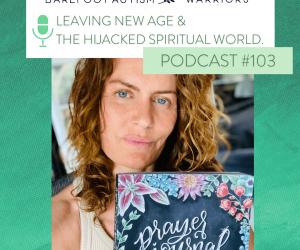 #103 LEAVING NEW AGE & THE HIJACKED SPIRITUAL WORLD