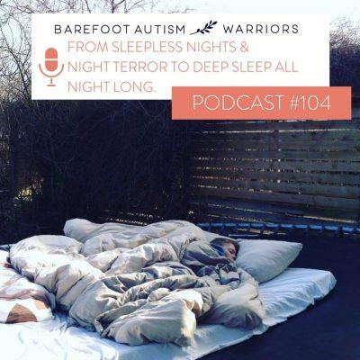 #104 FROM SLEEPLESS NIGHTS & NIGHT TERROR TO DEEP SLEEP ALL NIGHT LONG