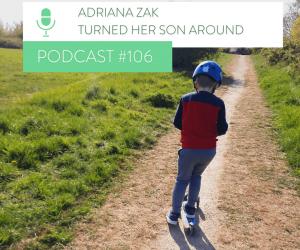 #106 ADRIANA ZAK TURNED HER SON AROUND